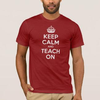 T-shirt Gardez le calme et l'enseignez dessus