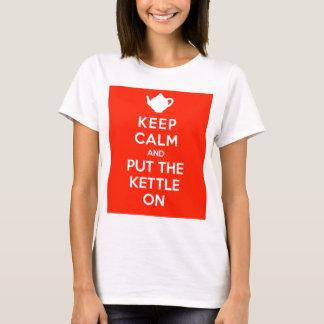 T-shirt Gardez le calme et mettez la bouilloire dessus