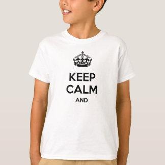 T-shirt Gardez le calme et… pour ajouter votre propre