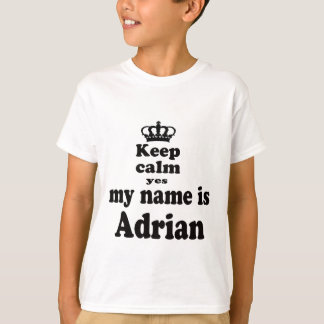 T-shirt Gardez le calme oui que mon nom est Adrian