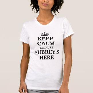 T-shirt Gardez le calme parce qu'Aubrey ici