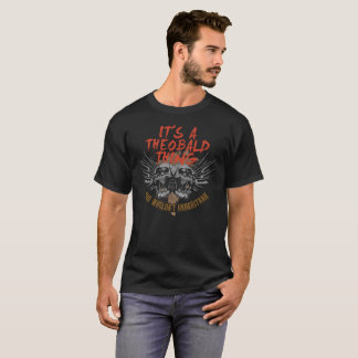 T-shirt Gardez le calme puisque votre nom est THEOBALD.