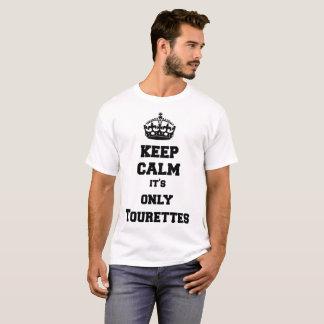 T-shirt Gardez le calme que c'est seulement Tourettes
