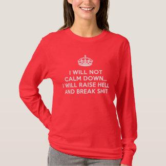 T-shirt Gardez l'enfer calme d'augmenter et cassez la