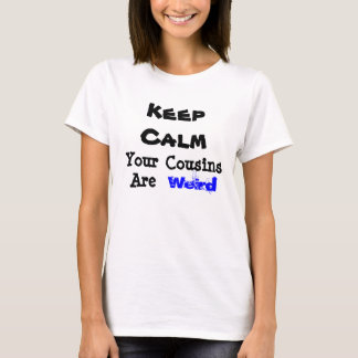 T-shirt Gardez les cousins calmes