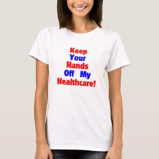 T-shirt Gardez vos mains outre de mes soins de santé !