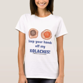 T-shirt Gardez vos mains outre de mon KOLACHES ! chemise