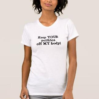 T-shirt Gardez VOTRE politique outre de MON corps !