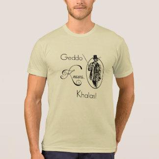 T-shirt Geddo sait. Khalas !