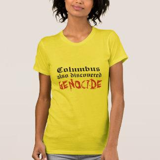 T-shirt GÉNOCIDE également découvert de Columbus