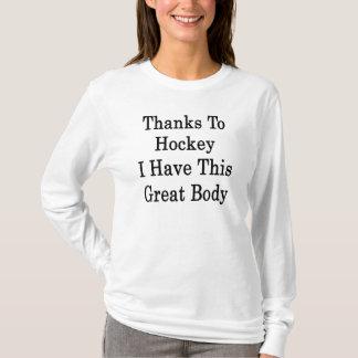 T-shirt Grâce à l'hockey j'ai ce grand corps