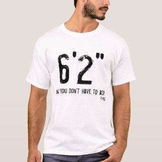 """T-shirt grand drôle 6' 2"""" de personne"""