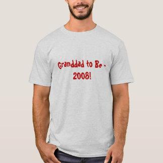 T-shirt Grand-papa à être - 2008 !