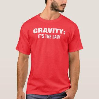 T-shirt GRAVITÉ : , C'est LA LOI