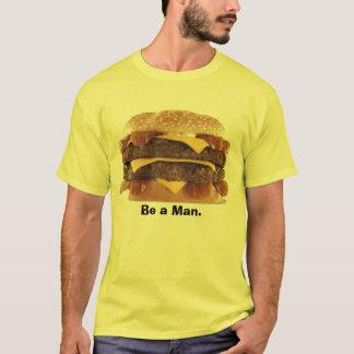 T-shirt gros hamburger - soyez un homme