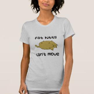 T-shirt Gros Kitty ne peut pas se déplacer