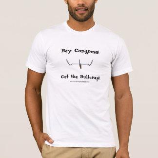 T-shirt Hé le congrès ! Coupez le Bullcrap !