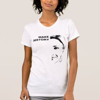 T-shirt Hillary Clinton - faites l'histoire