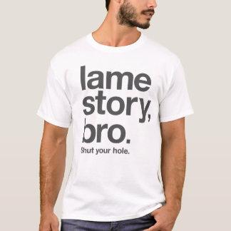 T-shirt HISTOIRE BOITEUSE, BRO. Fermez votre trou. sur le