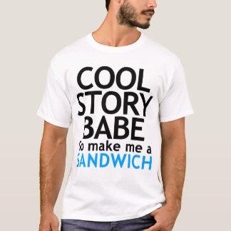 T-shirt Histoire fraîche, bébé. Va maintenant me fait un