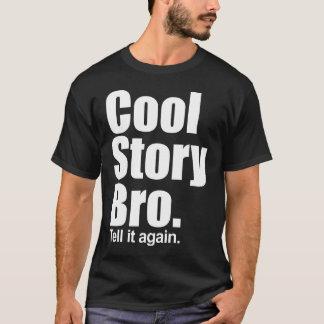 T-shirt Histoire fraîche Bro. Dites-le encore. Chemise