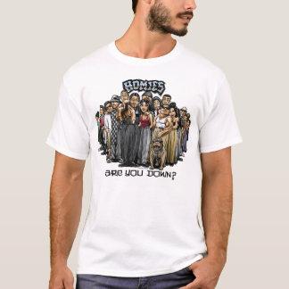 T-shirt Homies sont vous vers le bas ?