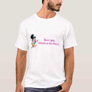 T-shirt Homosexuel né, fabuleux par choix !