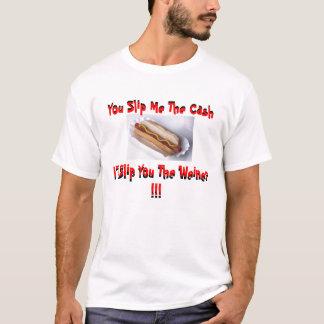 T-shirt hot-dog, vous me glissez l'argent liquide, vous me
