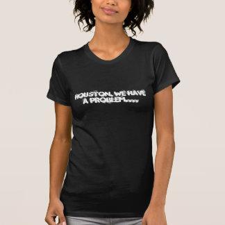 T-shirt Houston, nous avons un problème….