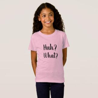 T-Shirt Huh ? Ce qui ?
