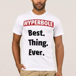 T-shirt Hyperbole meilleure. Chose. Jamais
