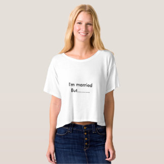 T-shirt i am married but....