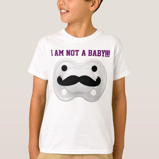 T-SHIRT I AM NOT A BABY!!!