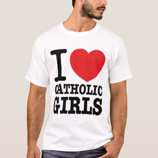 "T-shirt ""I love Catholic Girls"""