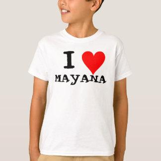 T-SHIRT I LOVE MAYANA