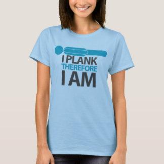 T-shirt I planche par conséquent je suis