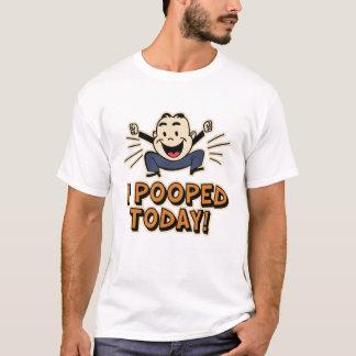 T-shirt I Pooped aujourd'hui !