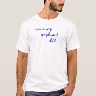T-shirt i, suis un enfant très compliqué…