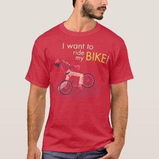 T-shirt I Want Tu le Ride My Bike