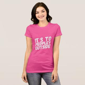T-shirt Il est à Peopley en dehors d'amusement
