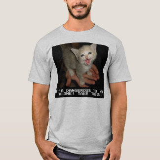 T-shirt Il est dangereux seul d'aller