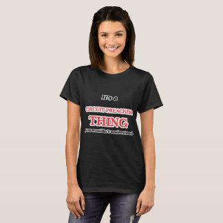 T-shirt Il est et chose de prédicateur de circuit, vous