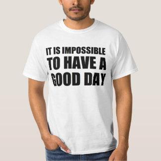 T-shirt il est impossible d'avoir un beau jour