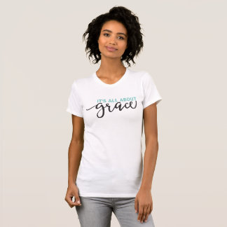 T-shirt Il est tout au sujet de chrétien de grâce