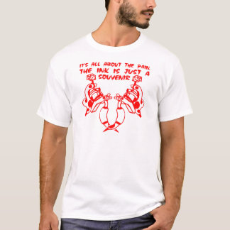 T-shirt Il est TOUT au sujet de la douleur