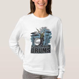 T-shirt Il est tout au sujet des tambours