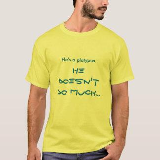 T-shirt Il est un platypus.