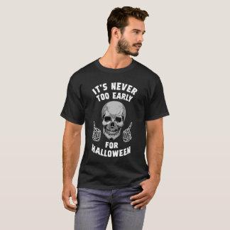 T-shirt Il n'est jamais trop tôt pour Halloween