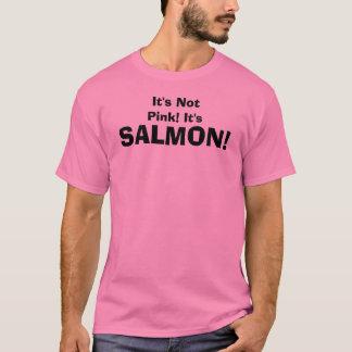 T-shirt Il n'est pas rose ! Il est, SAUMON !