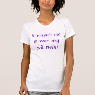 T-shirt Il n'était pas moi que c'était mon jumeau de mal !